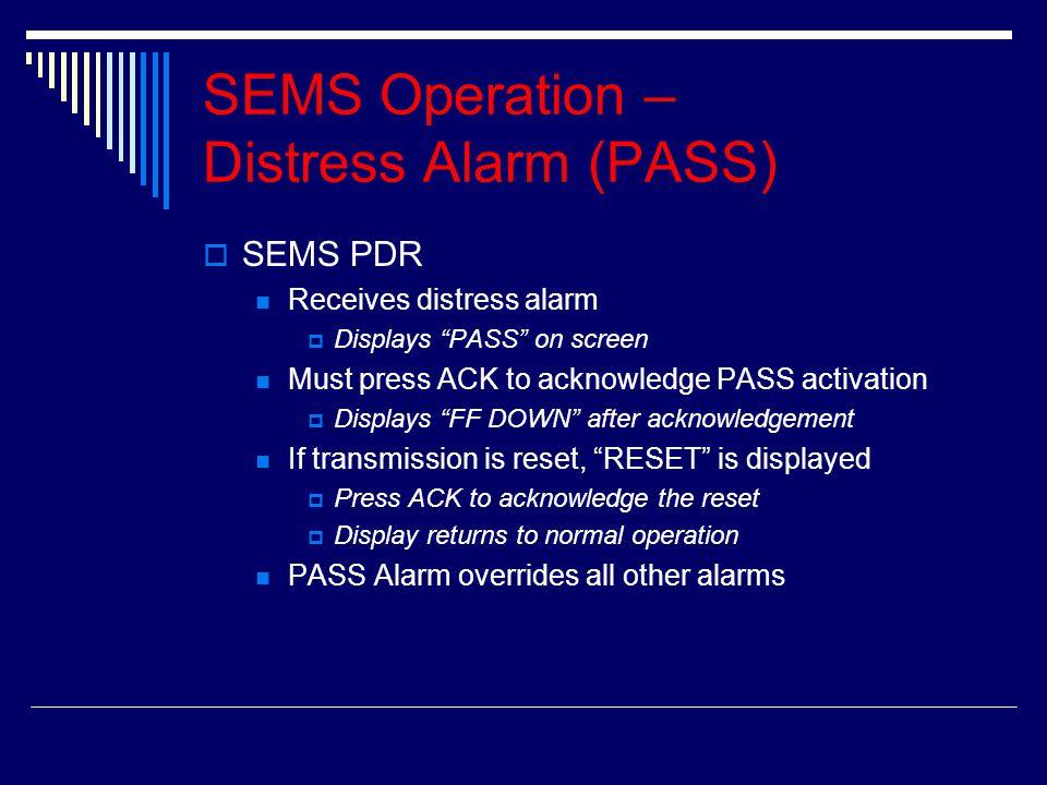 SEMS Operation – Distress Alarm (PASS)