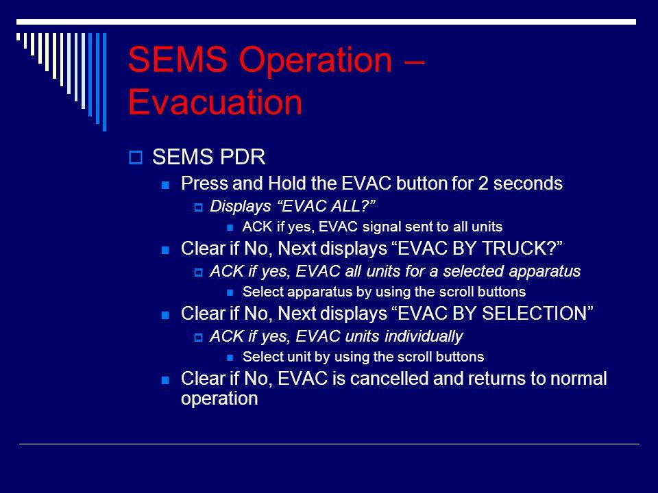 SEMS Operation – Evacuation