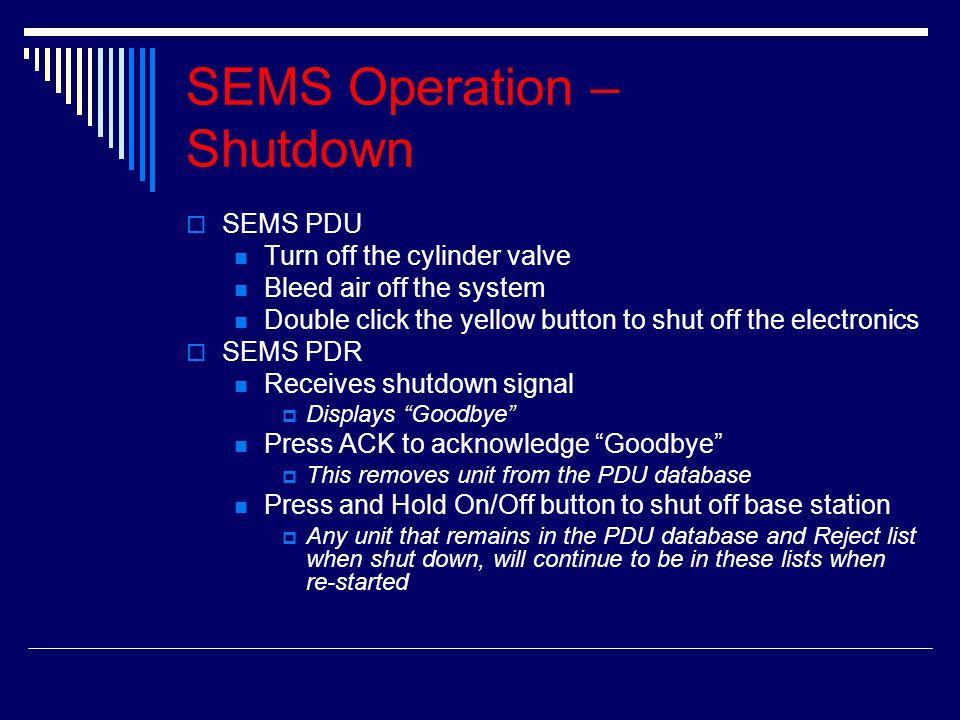 SEMS Operation – Shutdown