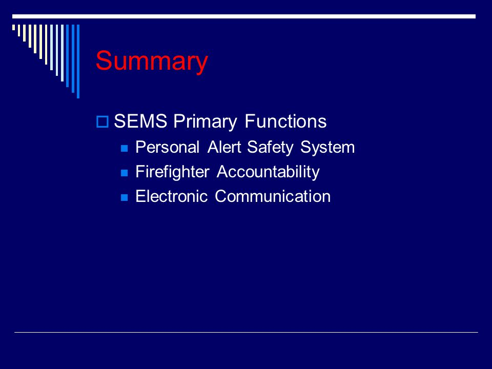 Summary SEMS Primary Functions Personal Alert Safety System