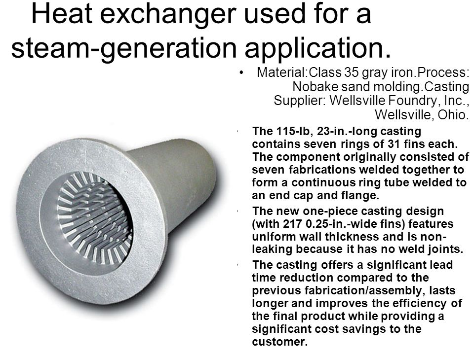 Heat exchanger used for a steam-generation application.