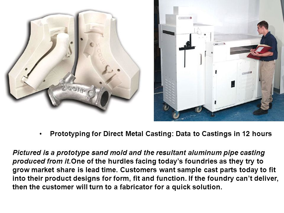 Prototyping for Direct Metal Casting: Data to Castings in 12 hours