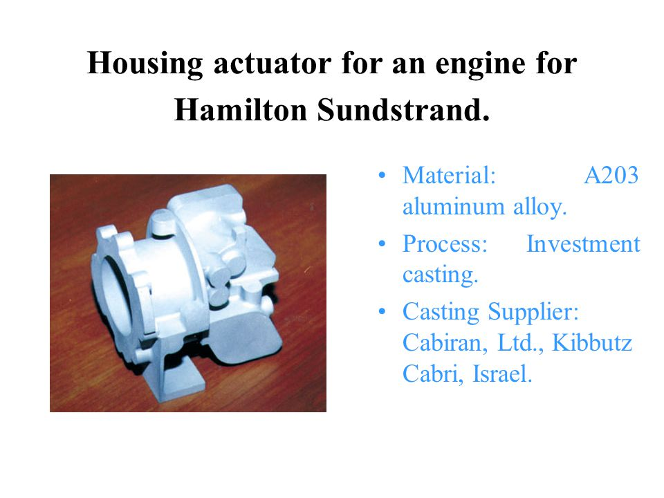 Housing actuator for an engine for Hamilton Sundstrand.
