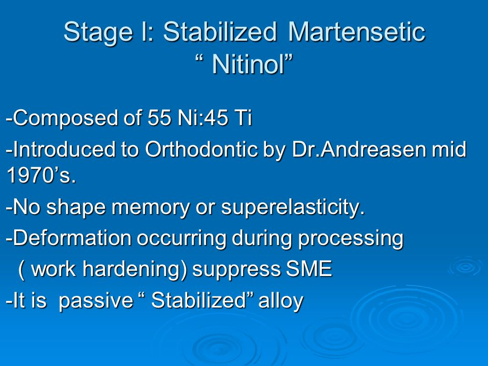 Stage l: Stabilized Martensetic Nitinol