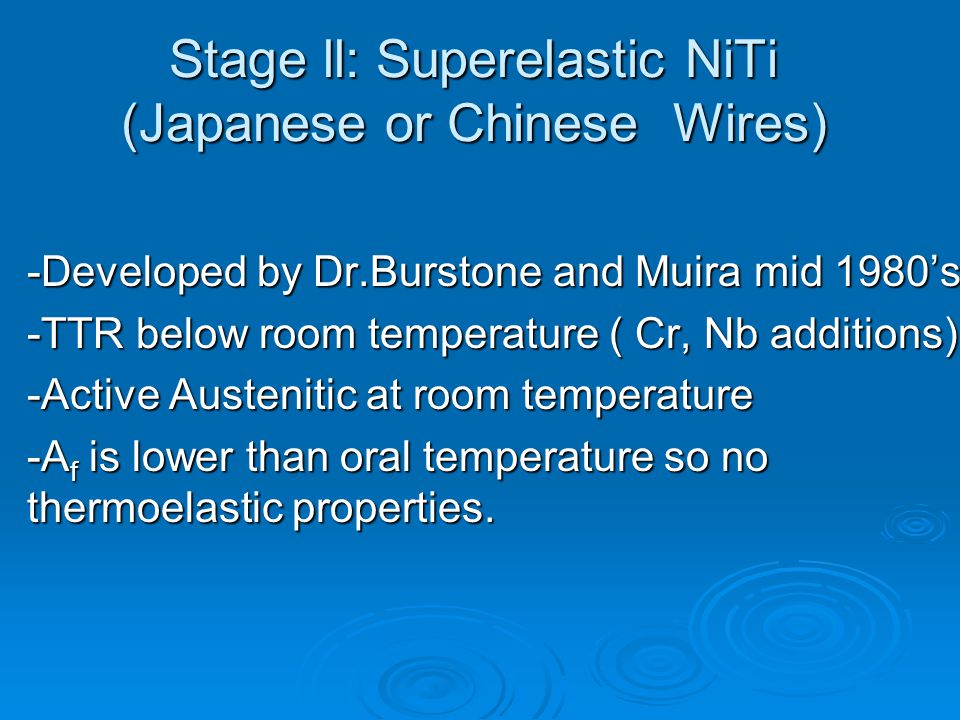 Stage ll: Superelastic NiTi (Japanese or Chinese Wires)