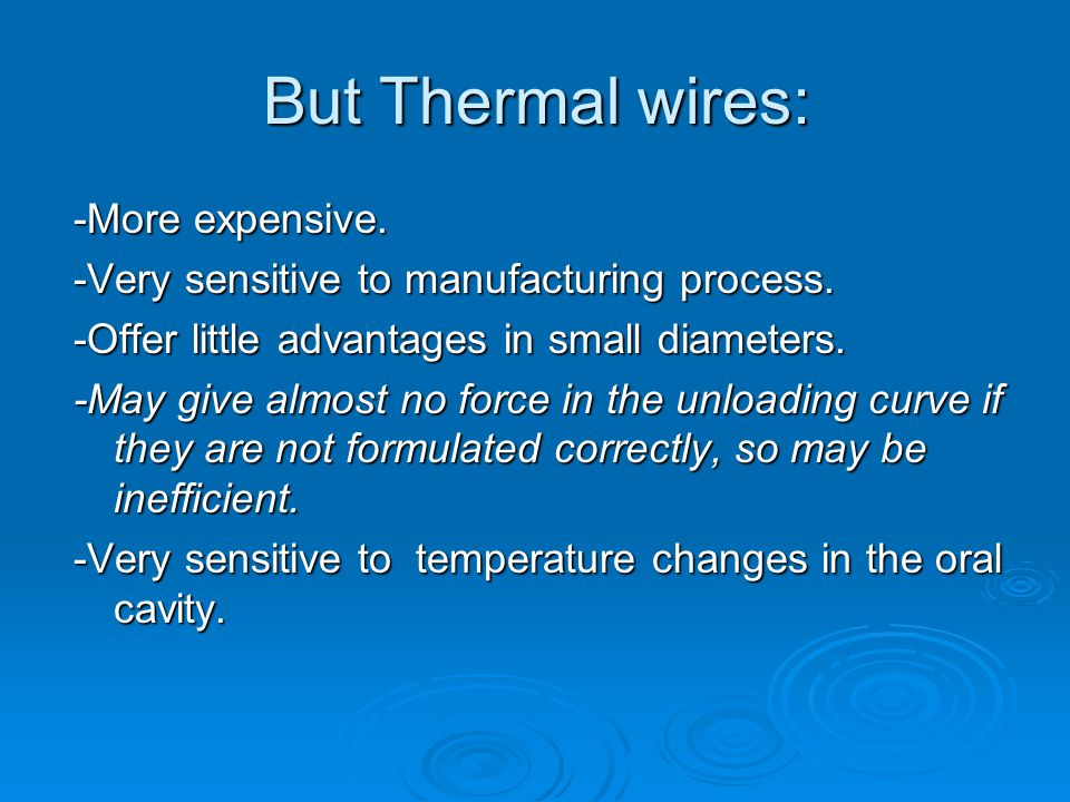 But Thermal wires: -More expensive.