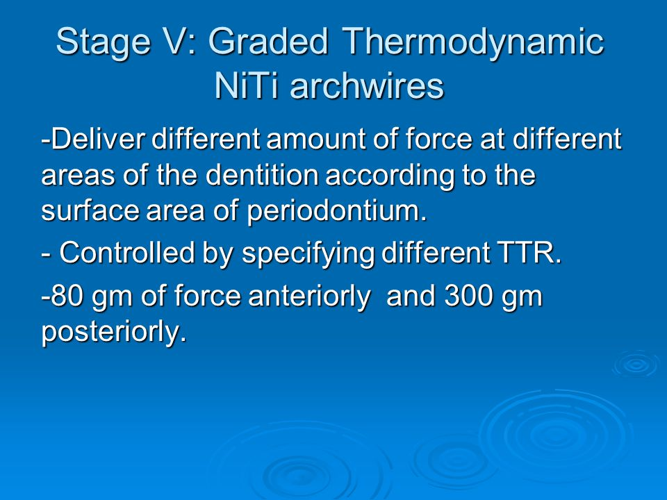 Stage V: Graded Thermodynamic NiTi archwires