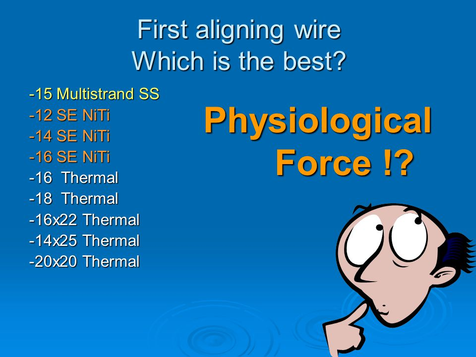 First aligning wire Which is the best