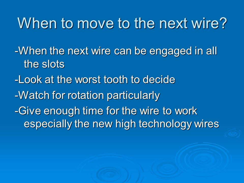 When to move to the next wire