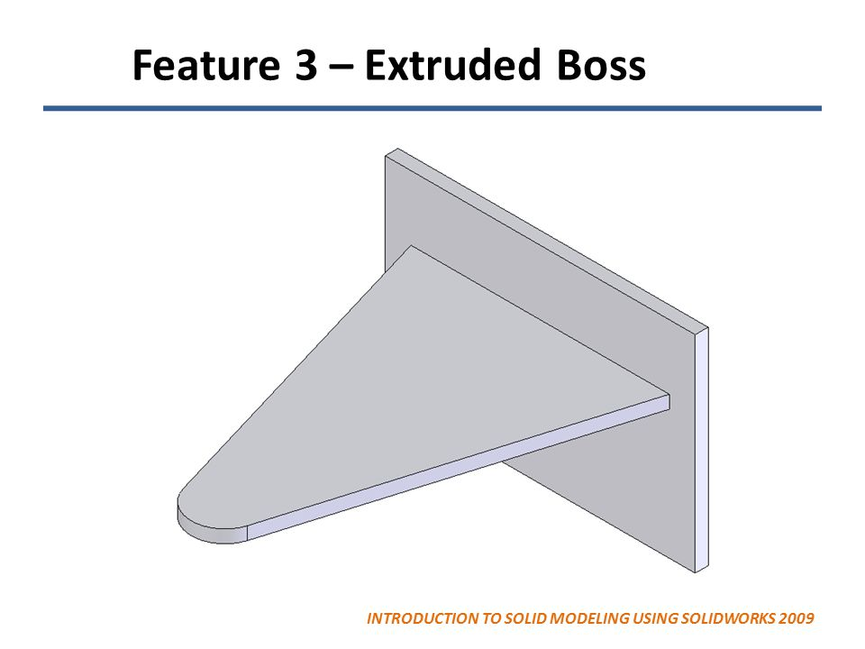 Feature 3 – Extruded Boss