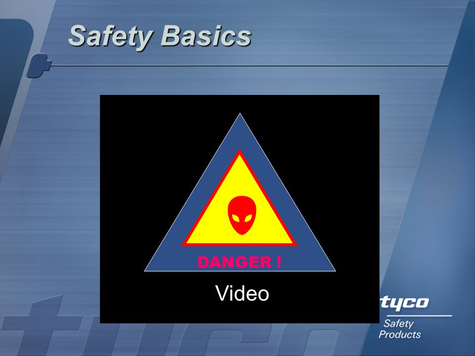 Safety Basics  DANGER ! Video
