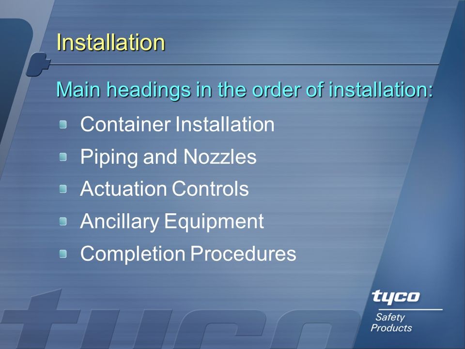 Installation Main headings in the order of installation: