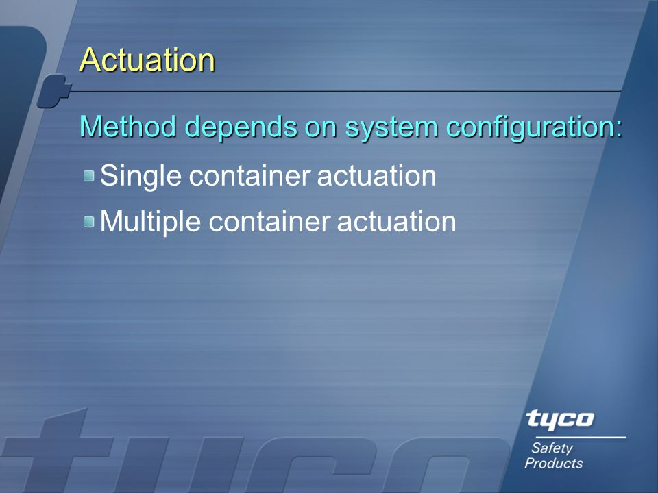 Actuation Method depends on system configuration: