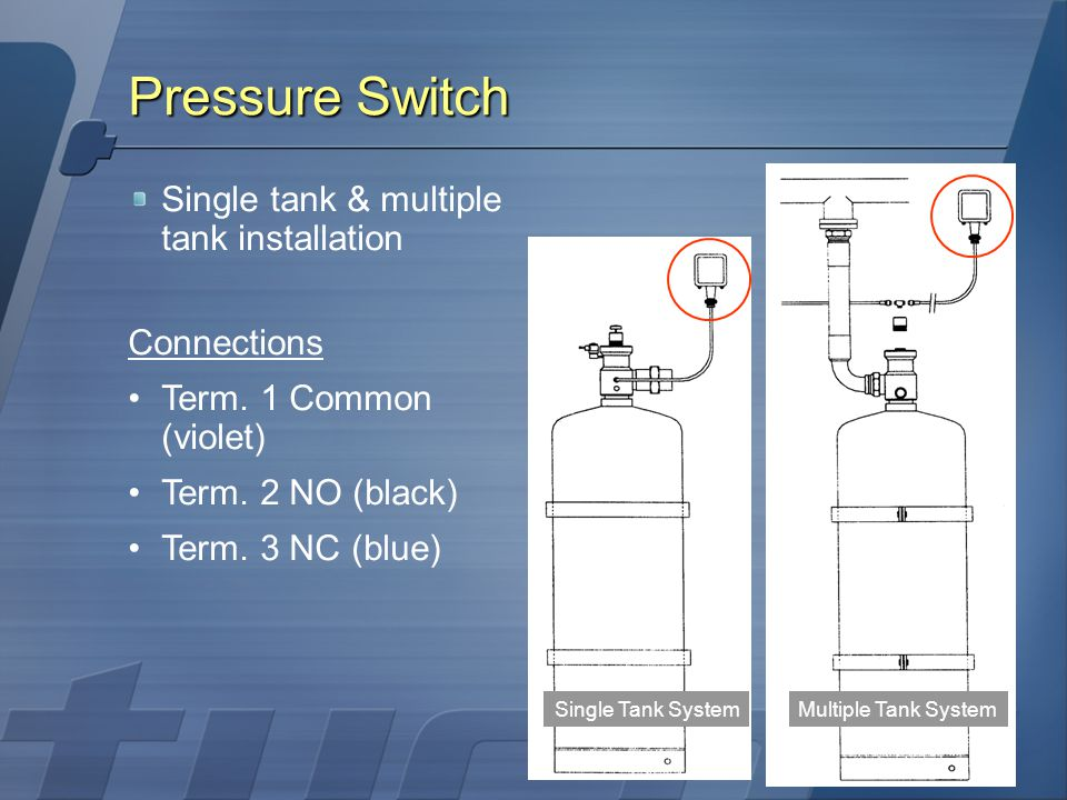 Pressure Switch Single tank & multiple tank installation Connections