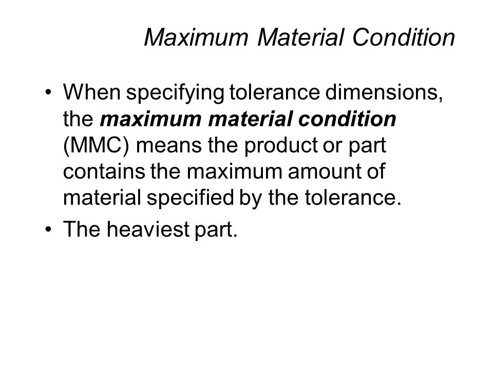 Maximum Material Condition