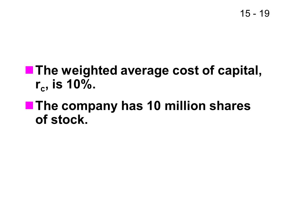 The weighted average cost of capital, rc, is 10%.