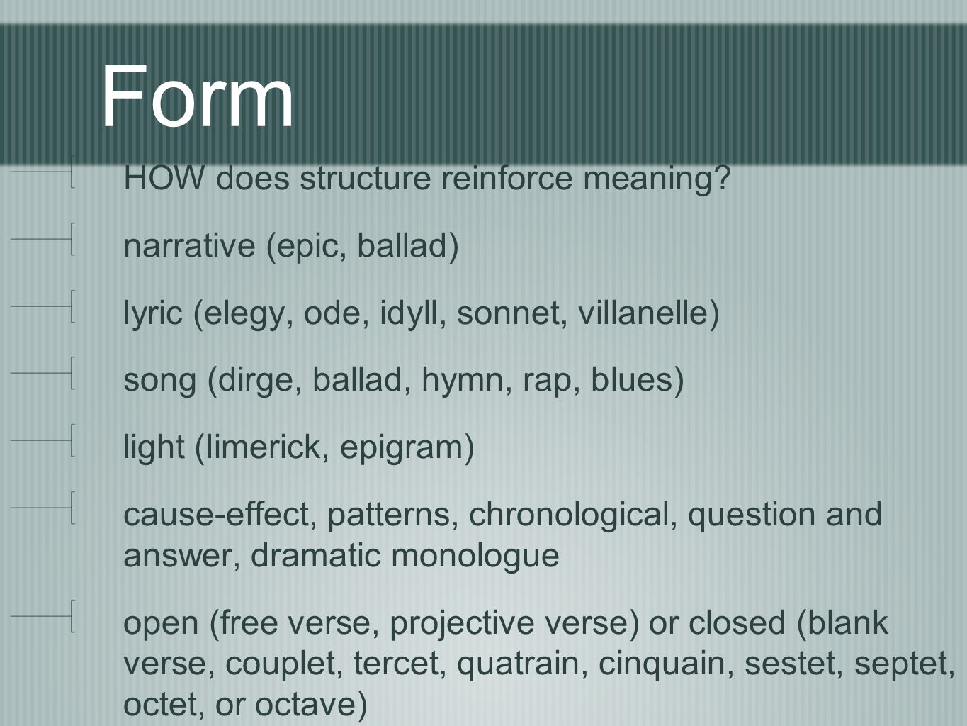 Form HOW does structure reinforce meaning narrative (epic, ballad)