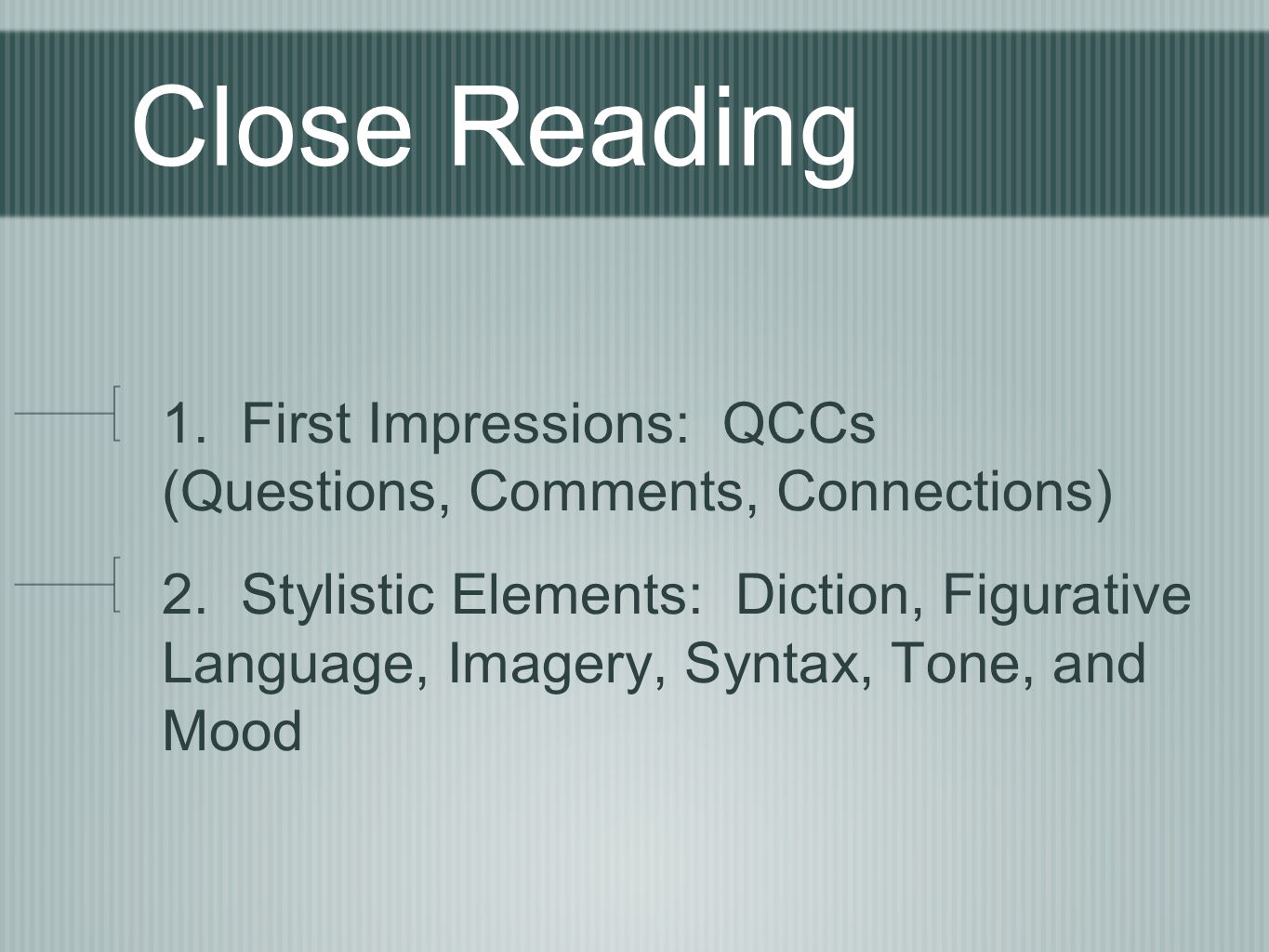Close Reading 1. First Impressions: QCCs (Questions, Comments, Connections)