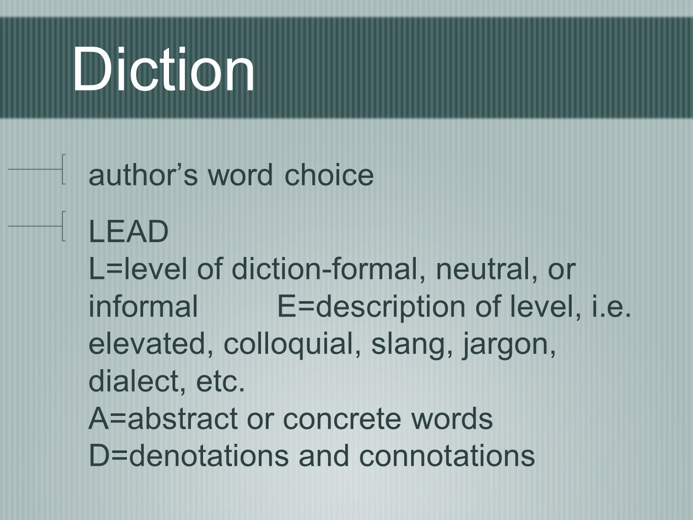 Diction author's word choice