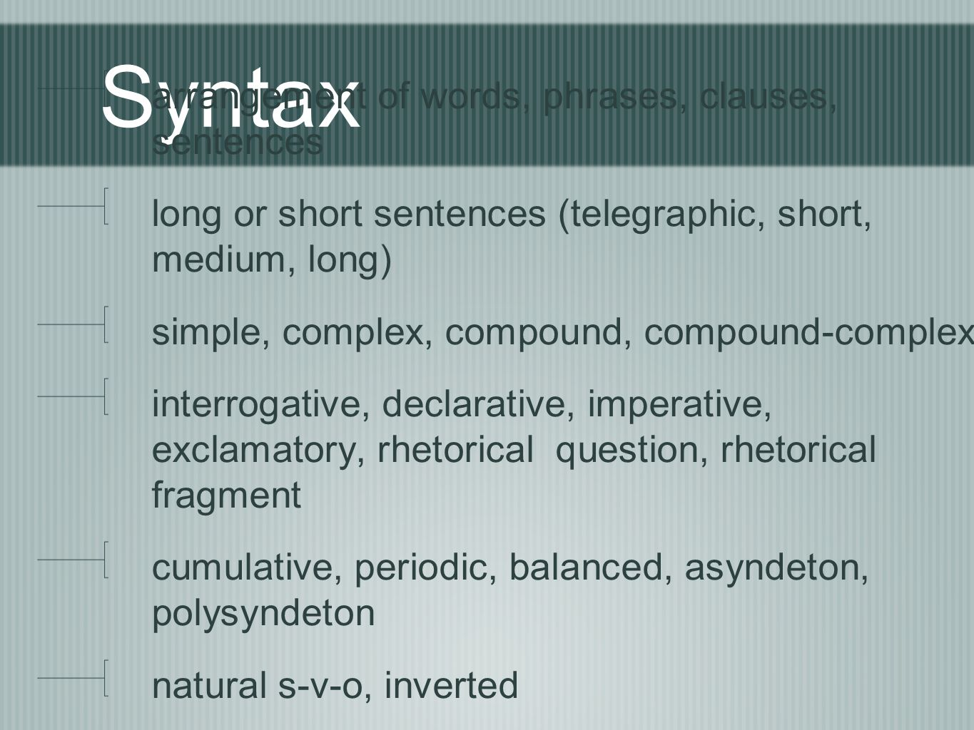 Syntax arrangement of words, phrases, clauses, sentences