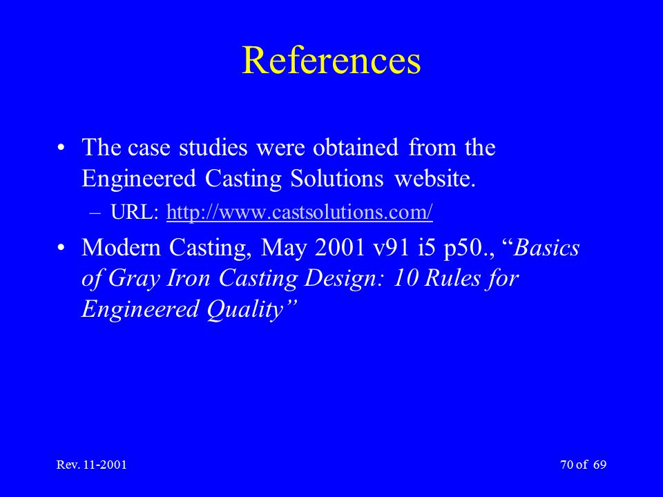 References The case studies were obtained from the Engineered Casting Solutions website. URL: http://www.castsolutions.com/