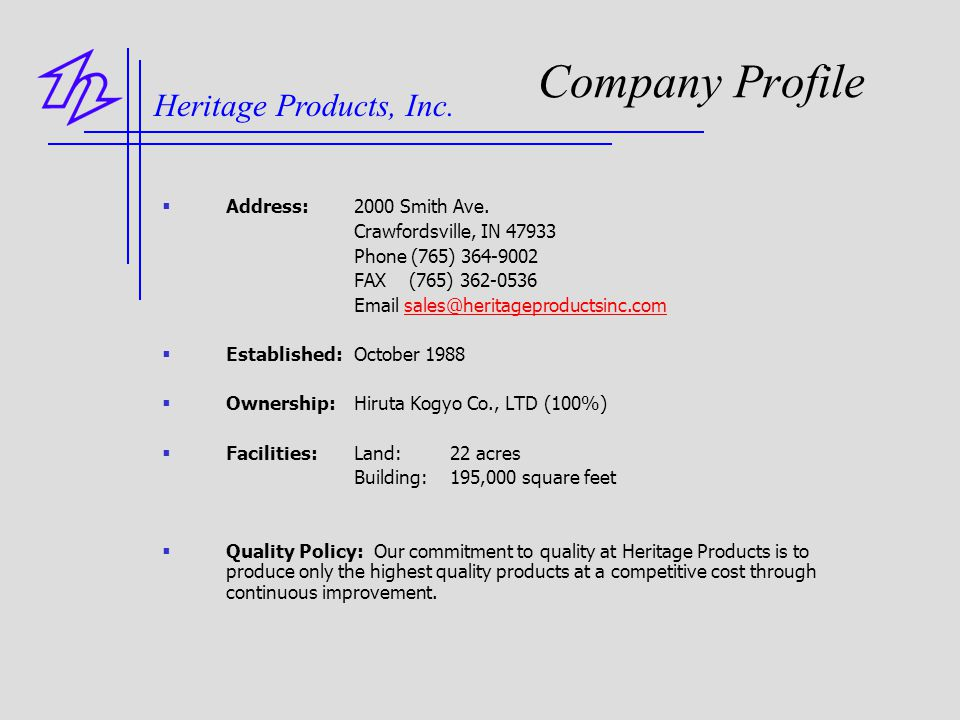 Company Profile Heritage Products, Inc. Address: 2000 Smith Ave.