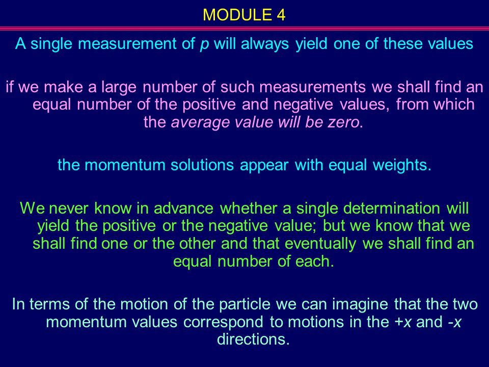 A single measurement of p will always yield one of these values
