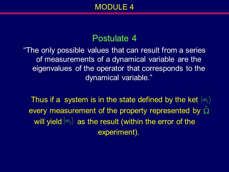 MODULE 4 Postulate 4.