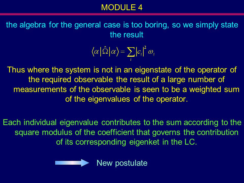MODULE 4 the algebra for the general case is too boring, so we simply state the result.