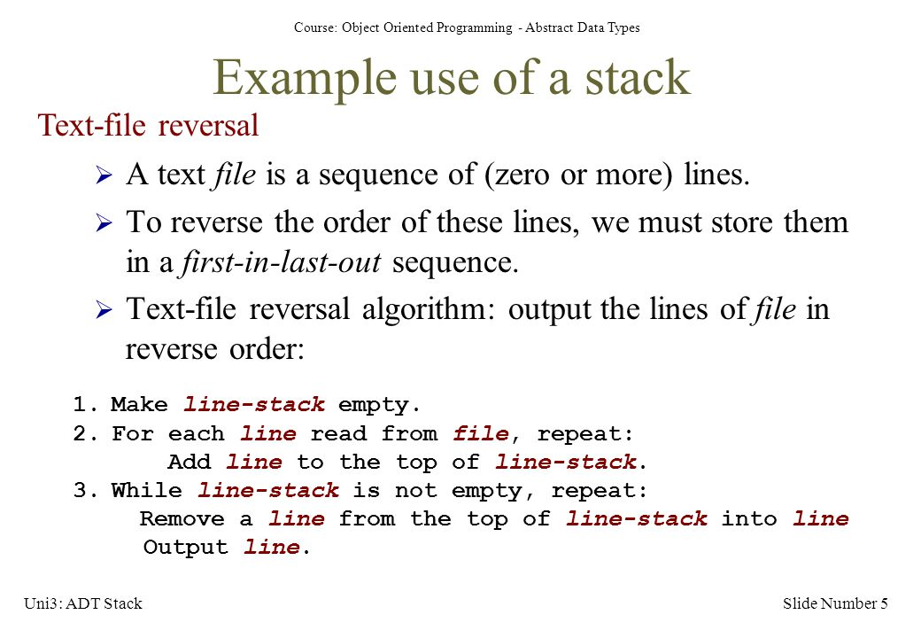Example use of a stack Text-file reversal