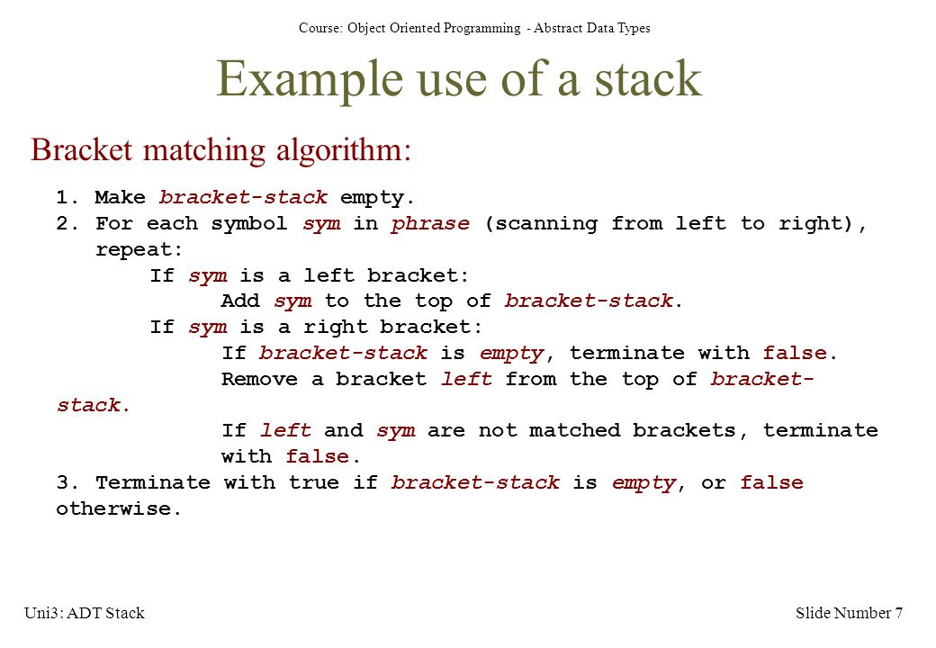 Example use of a stack Bracket matching algorithm: