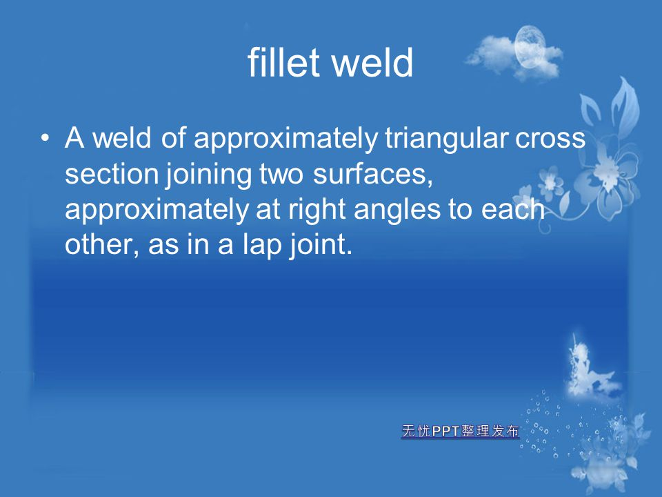 fillet weld A weld of approximately triangular cross section joining two surfaces, approximately at right angles to each other, as in a lap joint.