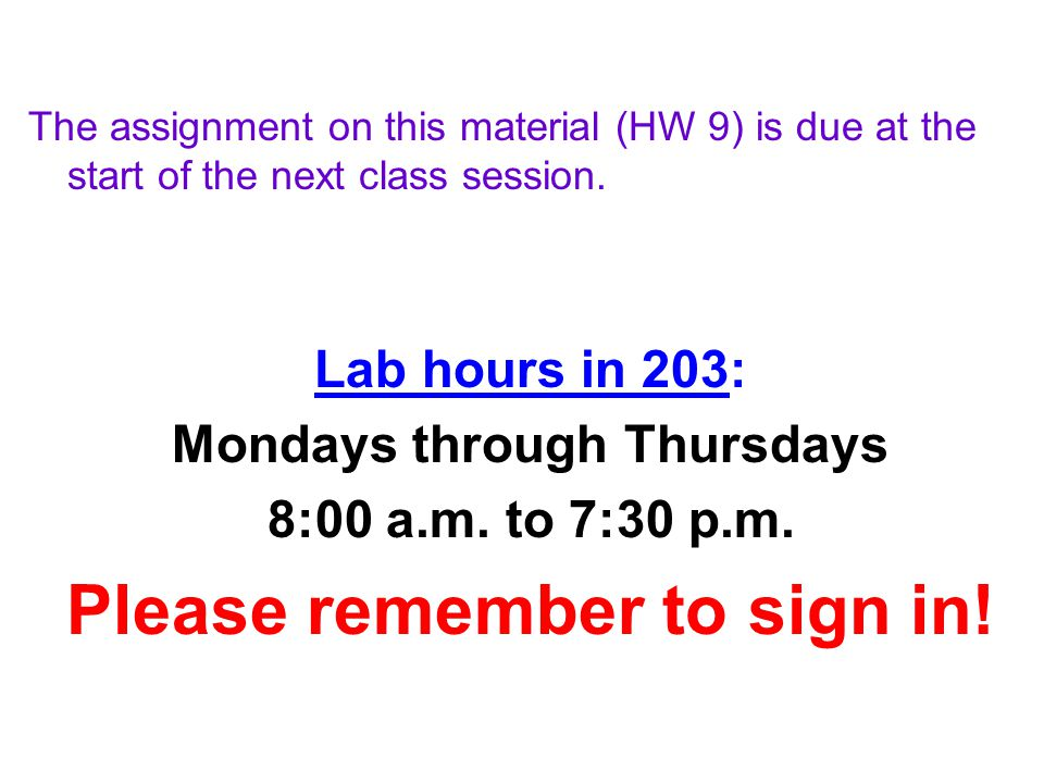 Mondays through Thursdays Please remember to sign in!