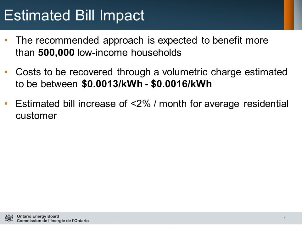 Estimated Bill Impact The recommended approach is expected to benefit more than 500,000 low-income households.