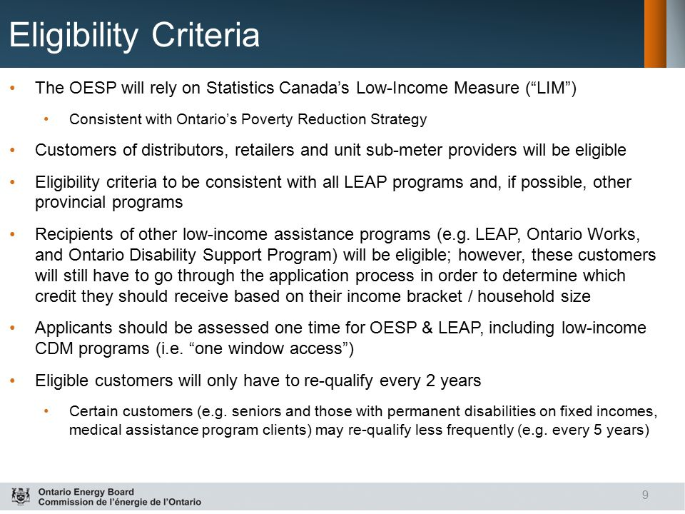 Eligibility Criteria The OESP will rely on Statistics Canada's Low-Income Measure ( LIM ) Consistent with Ontario's Poverty Reduction Strategy.