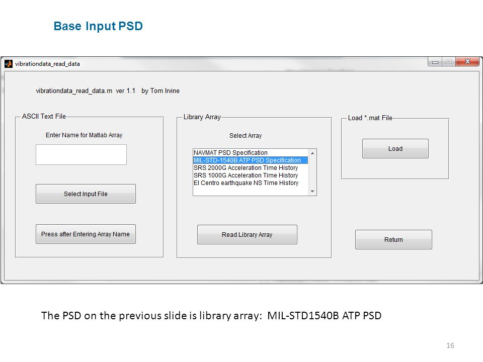 Base Input PSD The PSD on the previous slide is library array: MIL-STD1540B ATP PSD