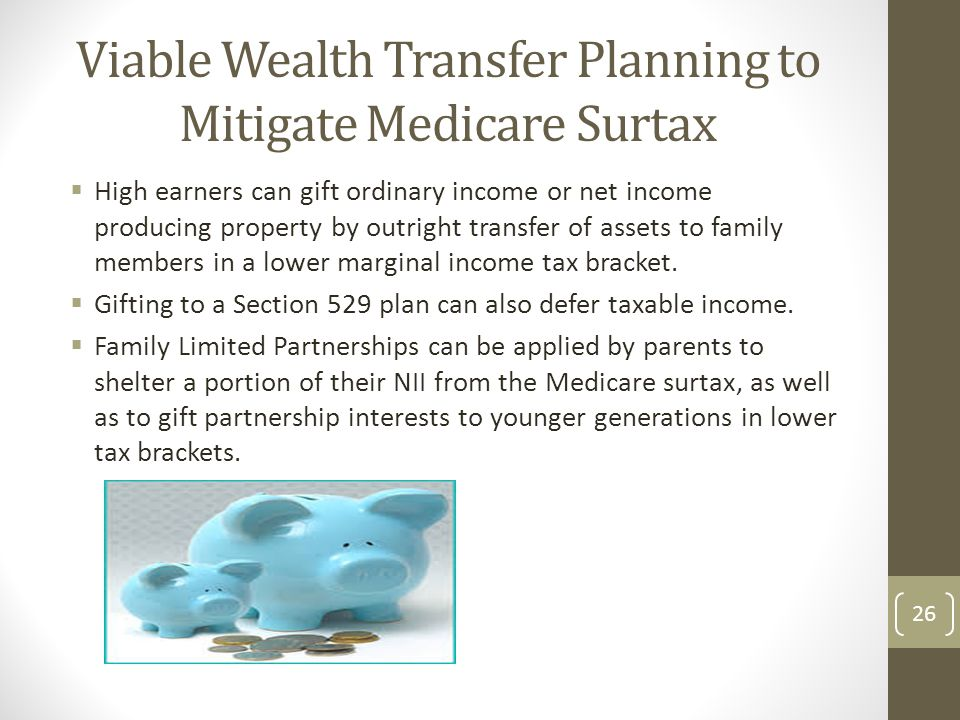 Viable Wealth Transfer Planning to Mitigate Medicare Surtax