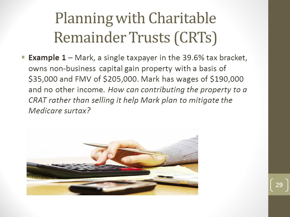 Planning with Charitable Remainder Trusts (CRTs)