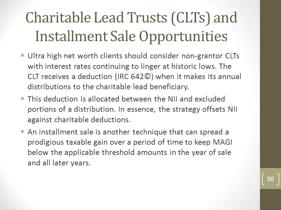 Charitable Lead Trusts (CLTs) and Installment Sale Opportunities
