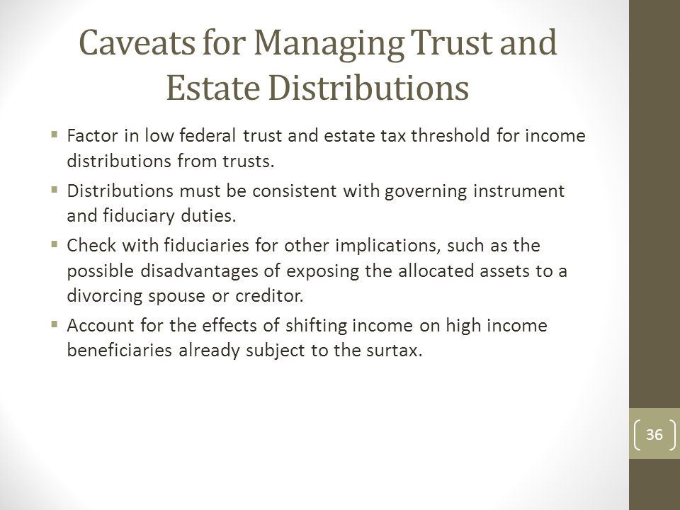 Caveats for Managing Trust and Estate Distributions