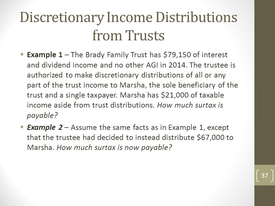 Discretionary Income Distributions from Trusts