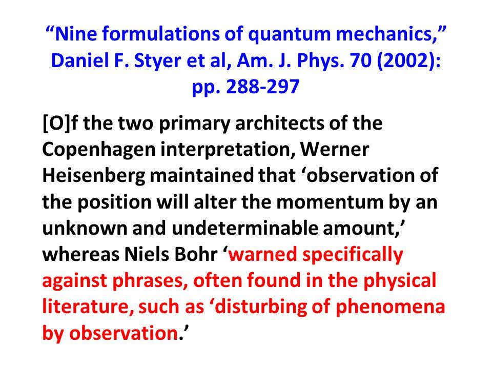 Nine formulations of quantum mechanics, Daniel F. Styer et al, Am. J