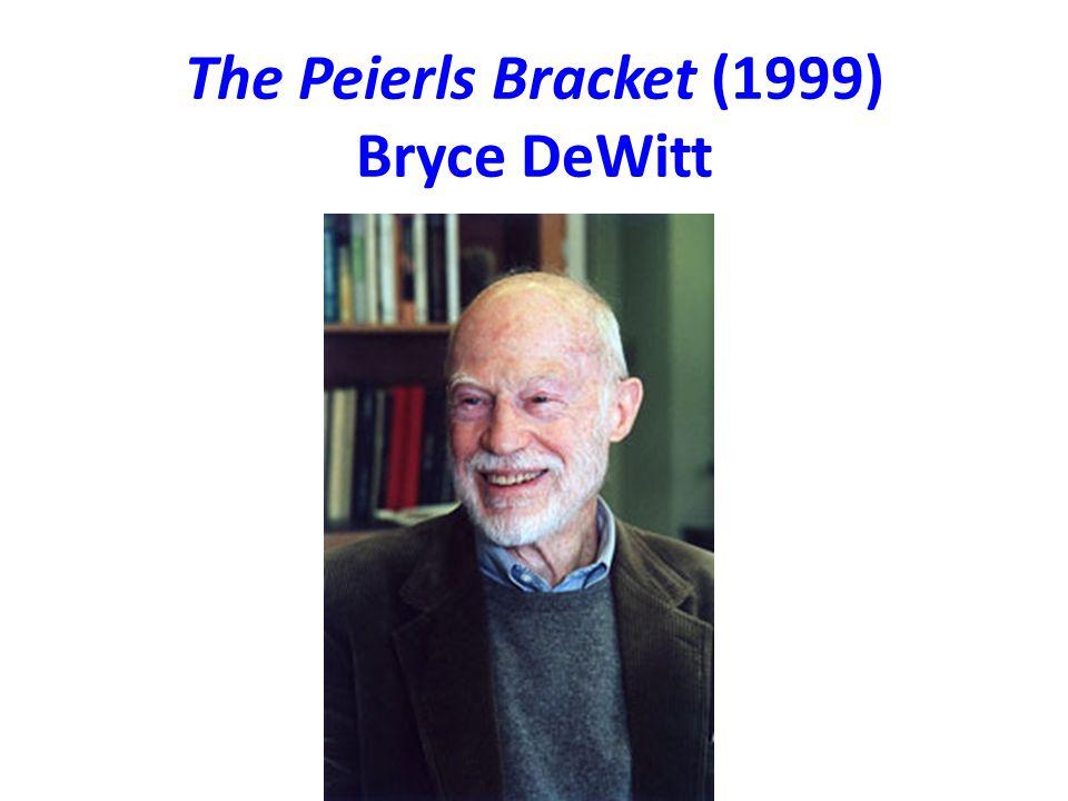 The Peierls Bracket (1999) Bryce DeWitt