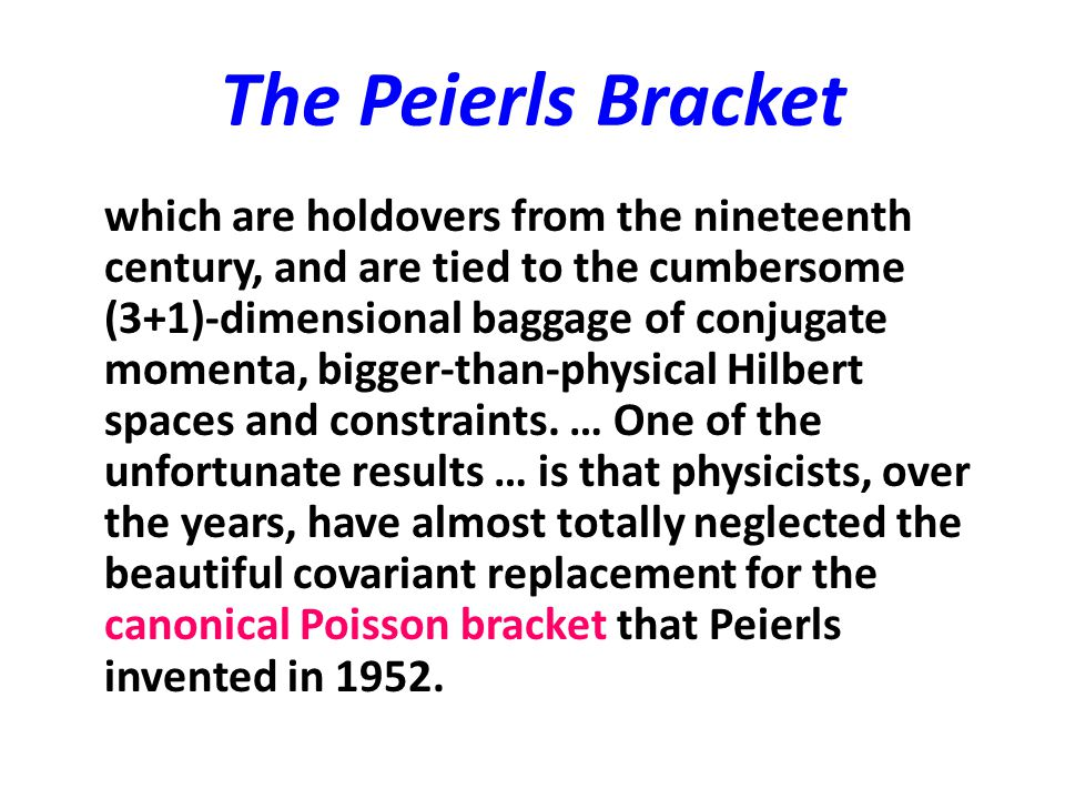 The Peierls Bracket