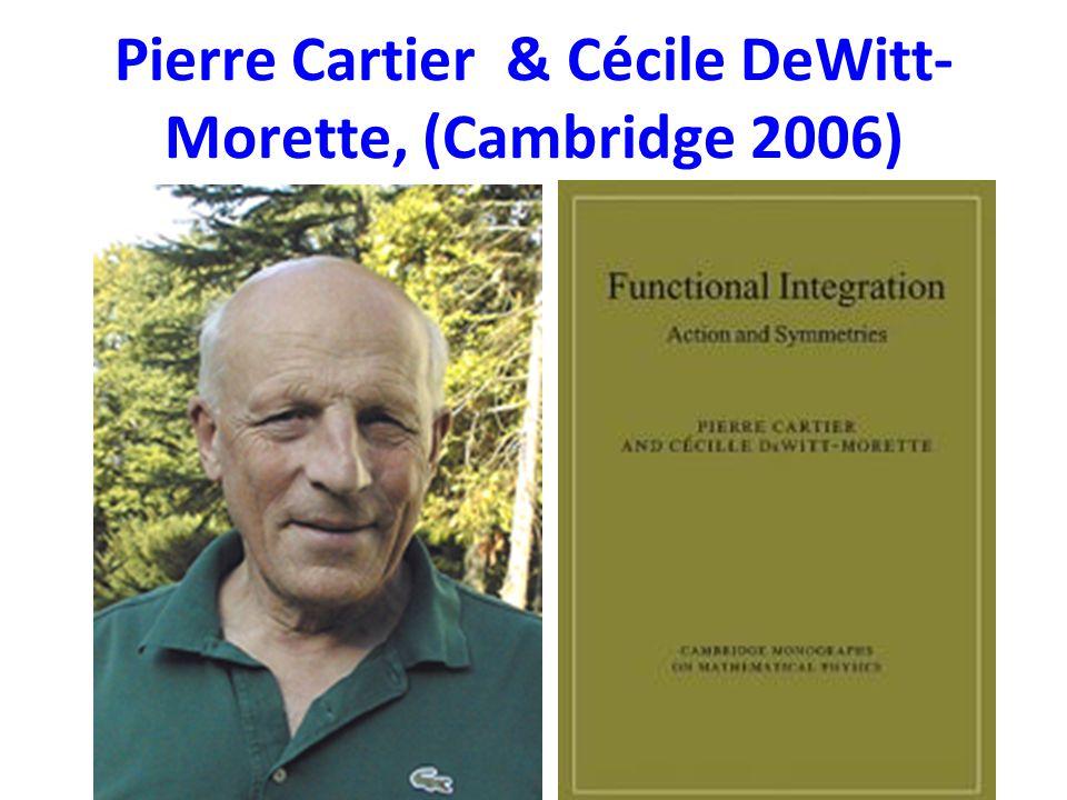 Pierre Cartier & Cécile DeWitt-Morette, (Cambridge 2006)