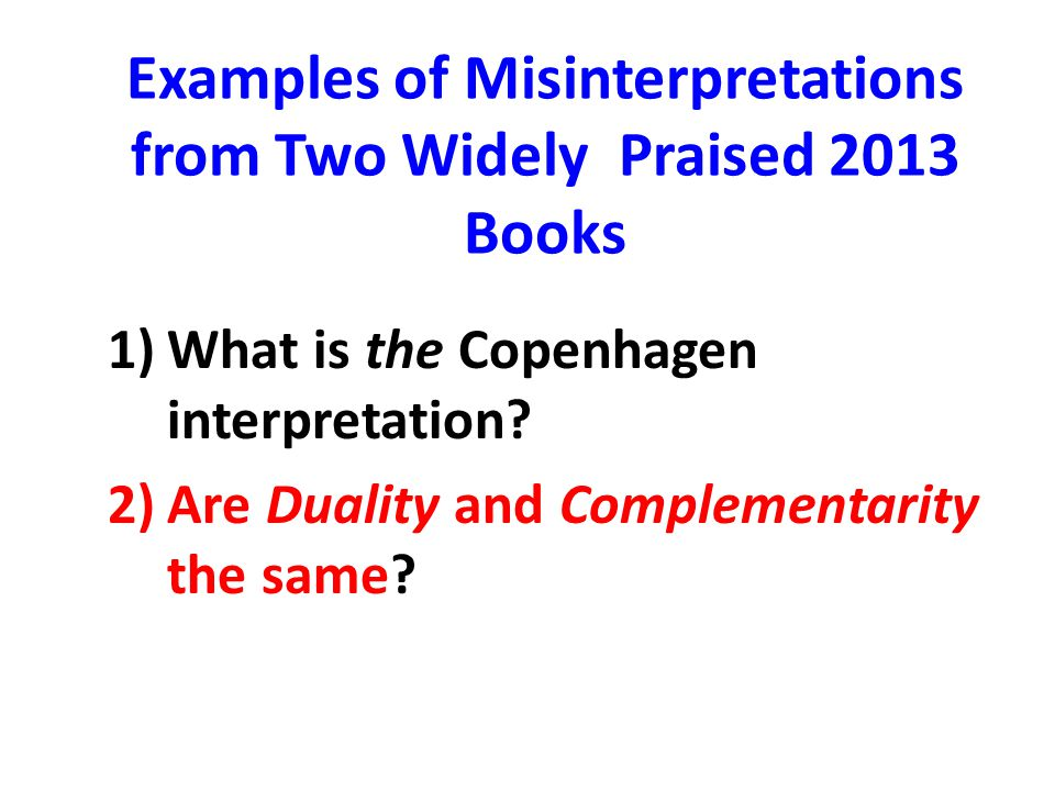 Examples of Misinterpretations from Two Widely Praised 2013 Books