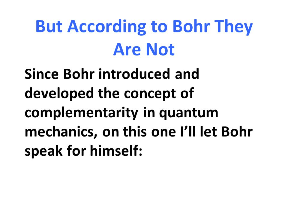 But According to Bohr They Are Not