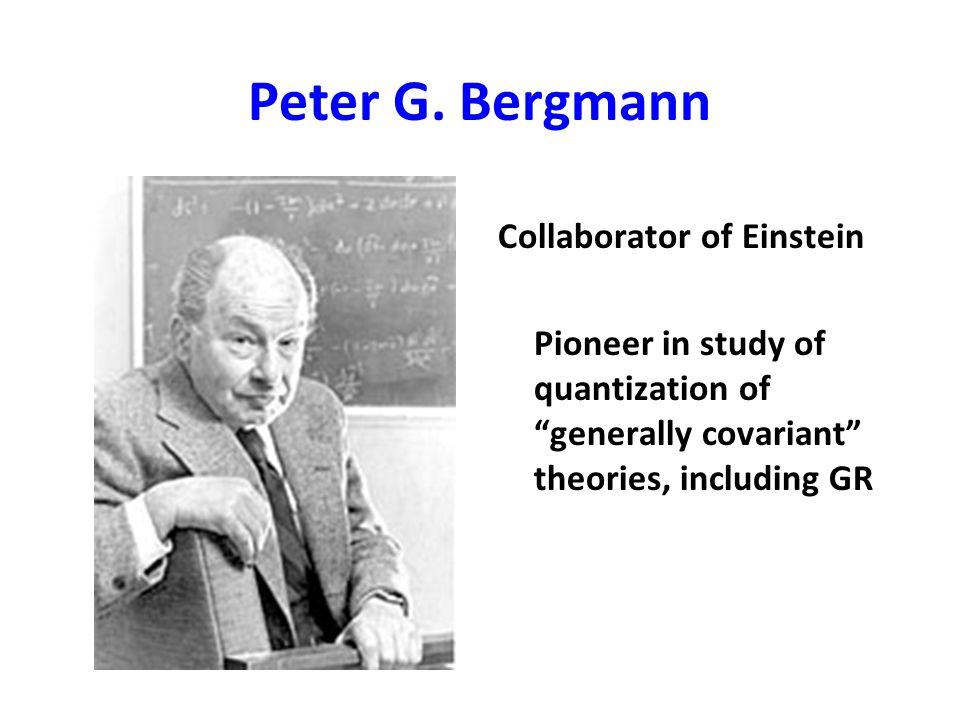 Peter G. Bergmann Collaborator of Einstein