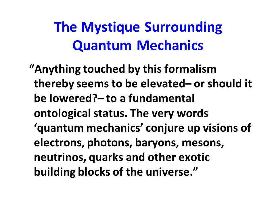 The Mystique Surrounding Quantum Mechanics