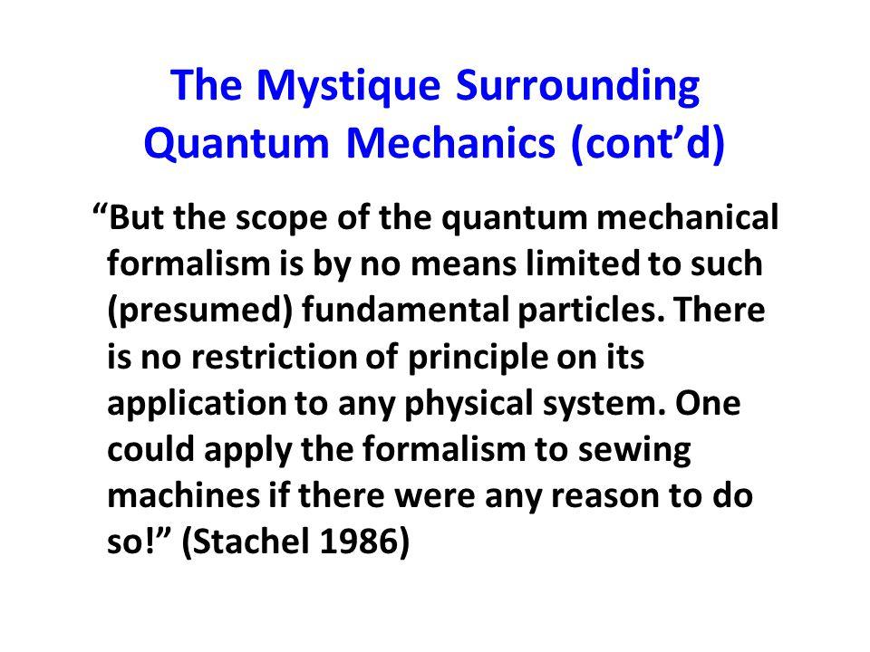 The Mystique Surrounding Quantum Mechanics (cont'd)